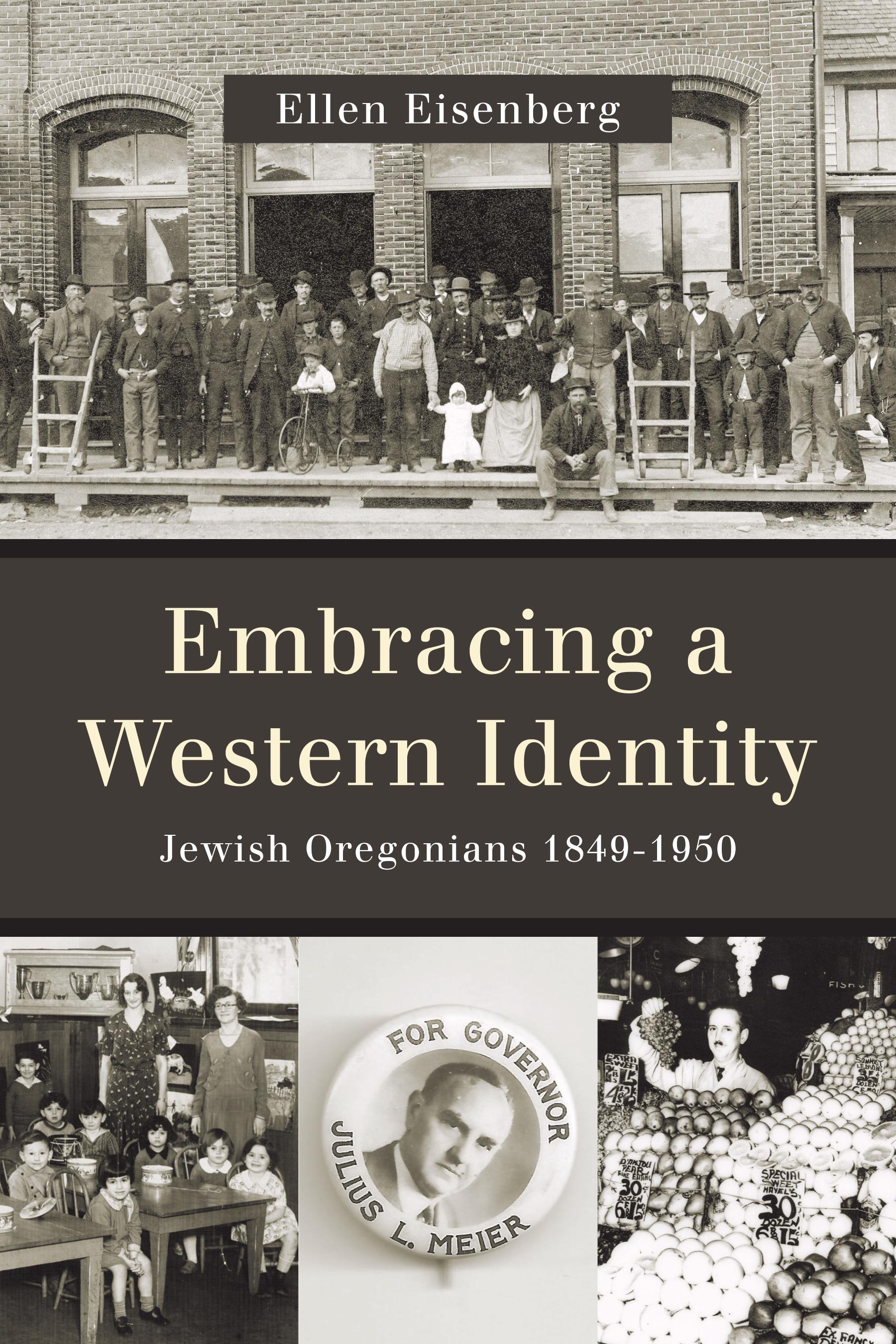 Embracing a Western Identity: Jewish Oregonians 1849-1950