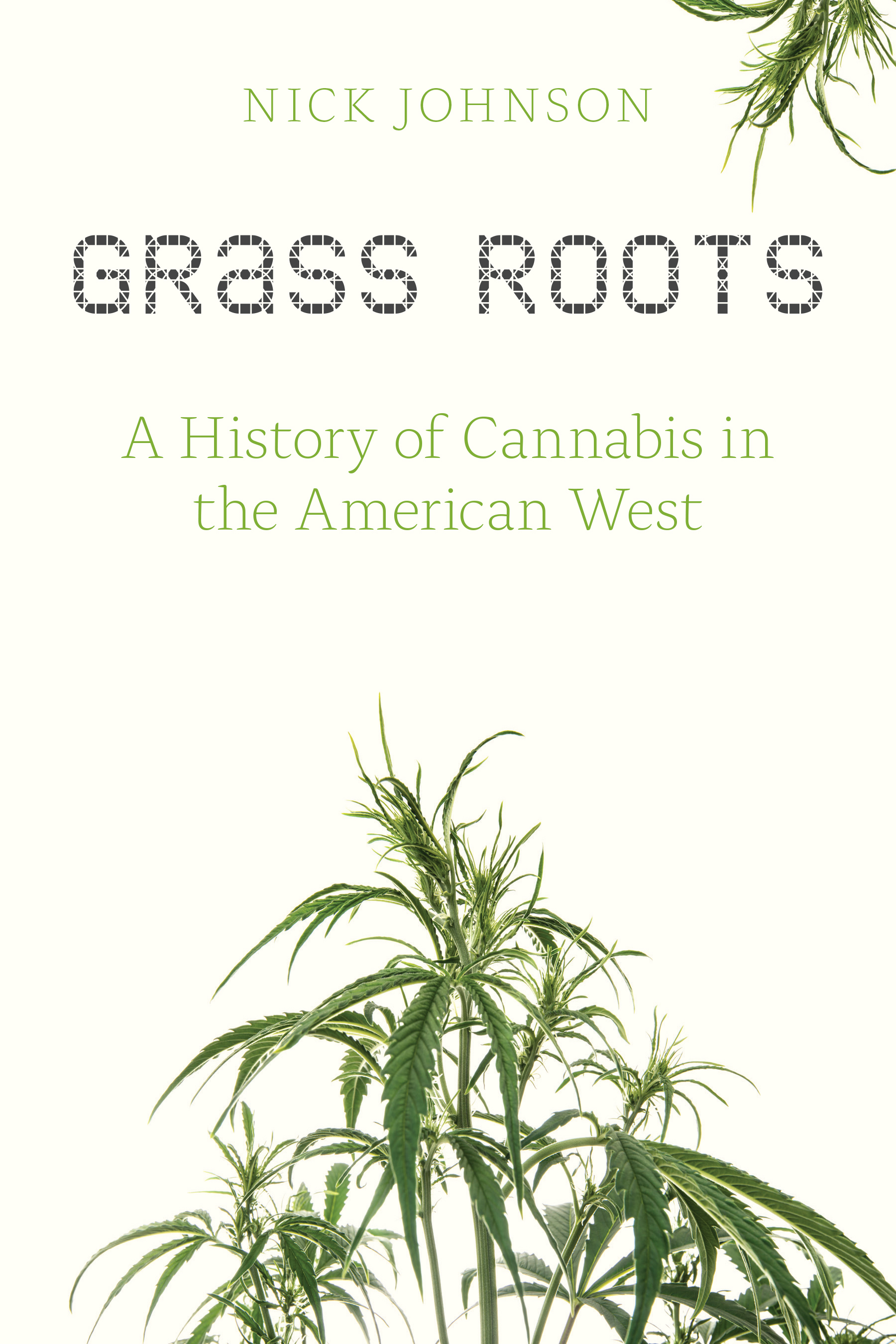 "Cover of ""Grass Roots: A History of Cannabis in the American West"" by Nick Johnson"