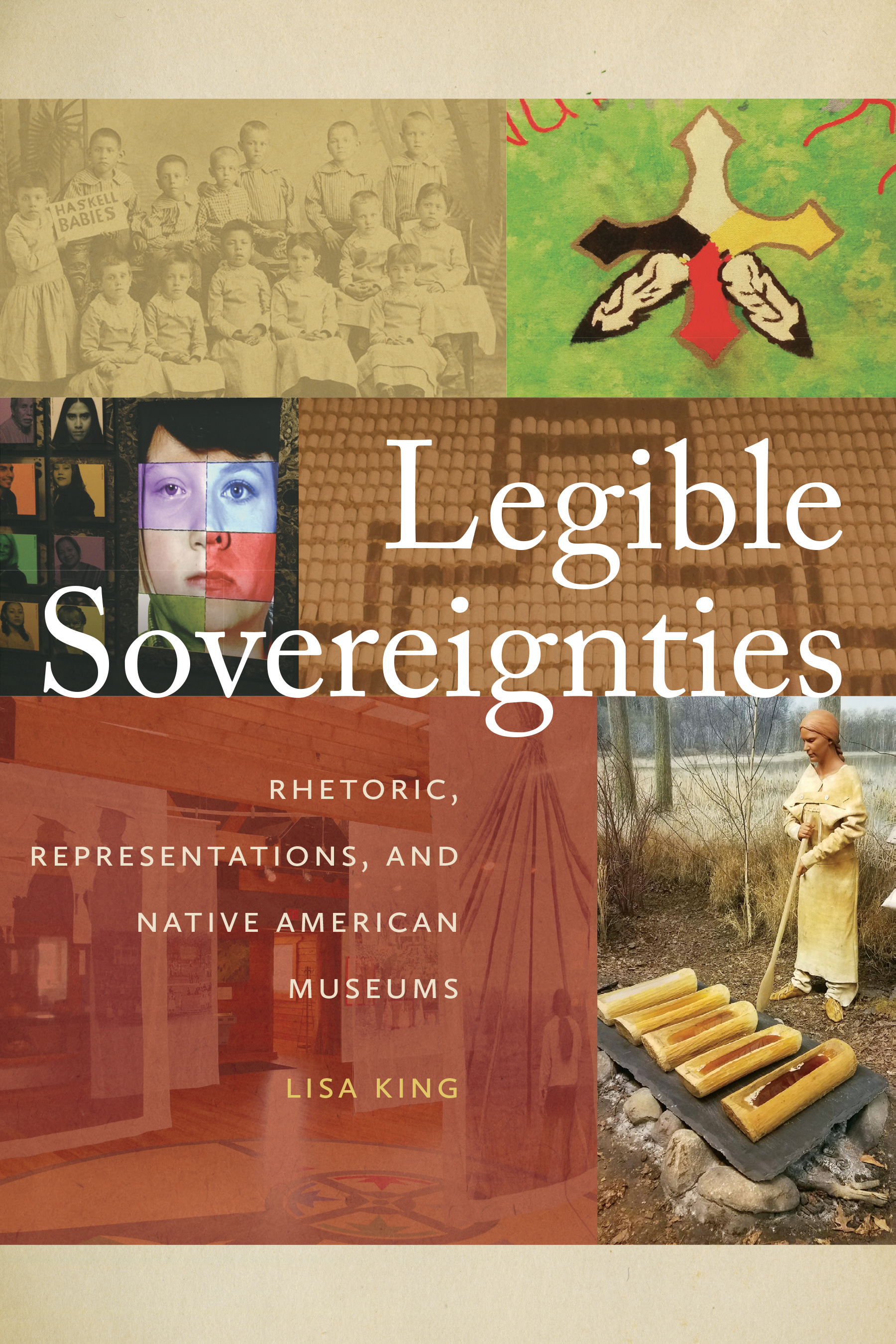 Legible Sovereignties: Rhetoric, Representations, and Native American Museums