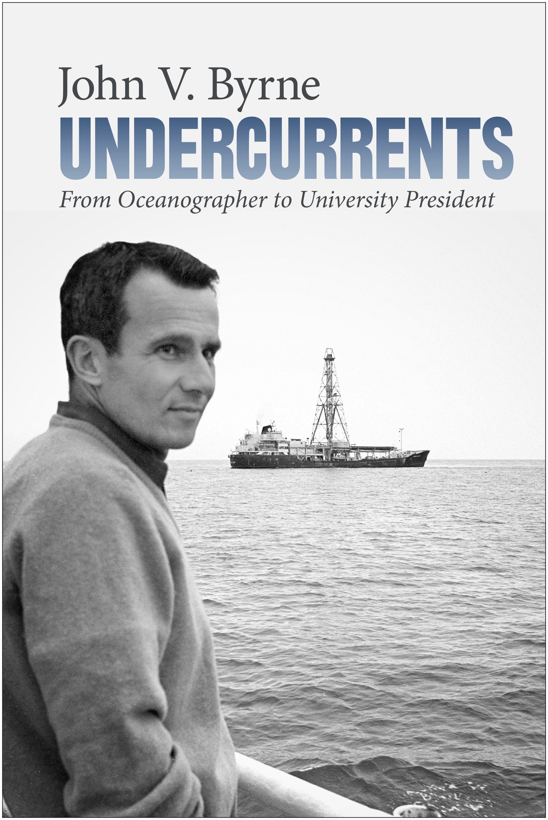 Undercurrents: From Oceanographer to University President