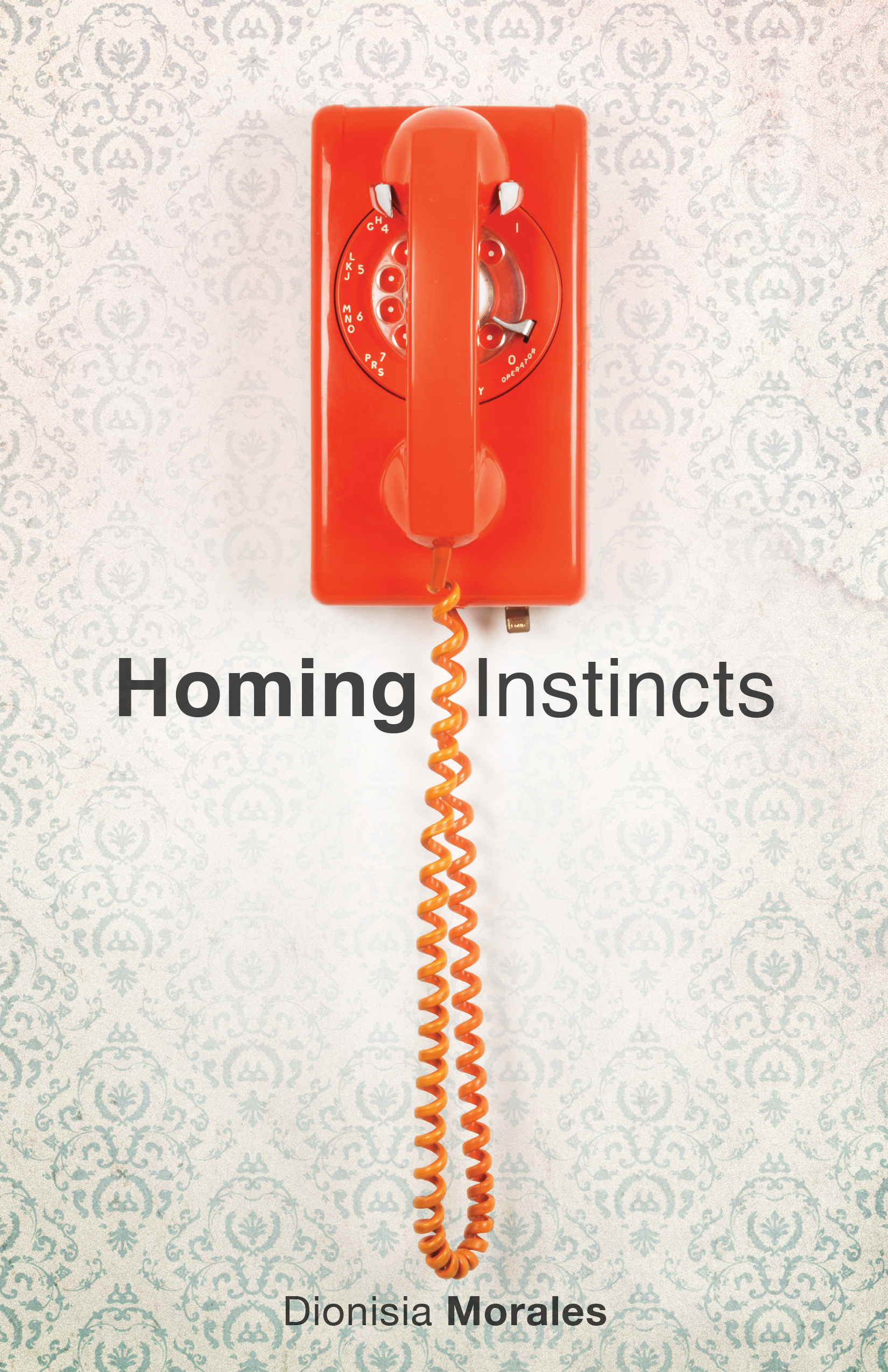 Homing Instincts by Dionisia Morales