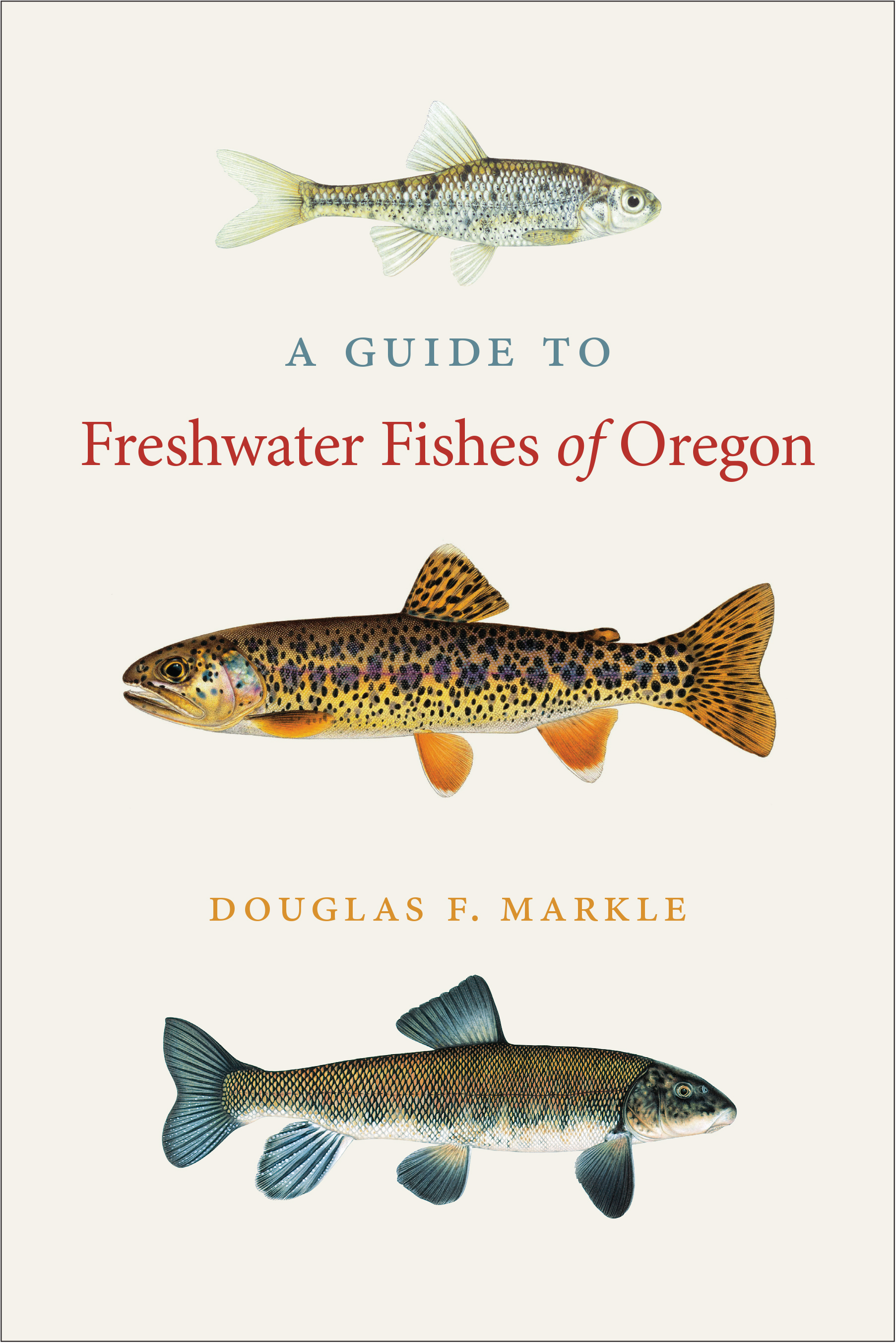 A Guide to Freshwater Fishes of Oregon by Douglas F. Markle