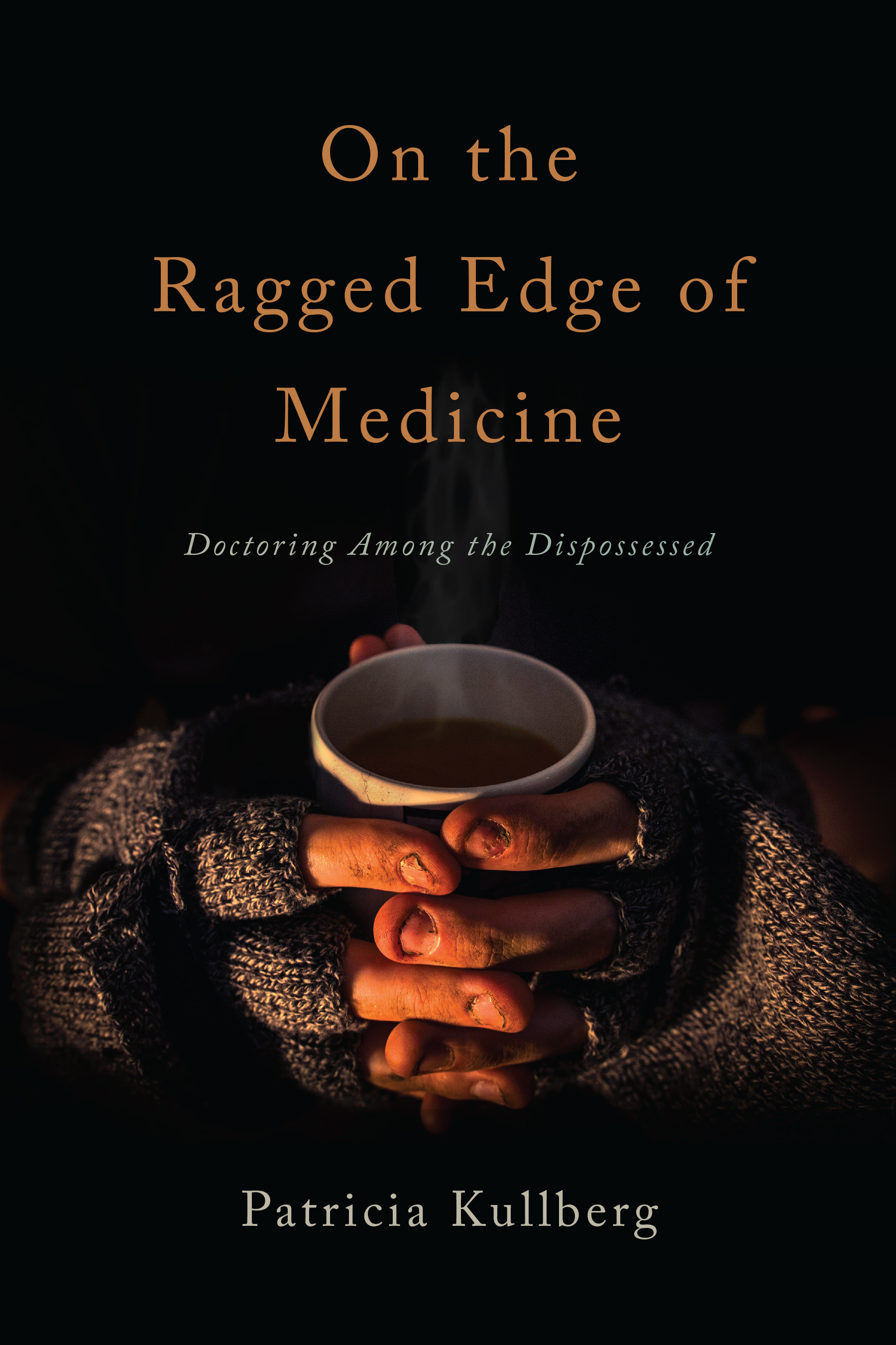 On the Ragged Edge of Medicine by Patricia Kullberg